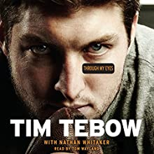 Through My Eyes Audiobook by Tim Tebow, Nathan Whitaker Narrated by Tom Wayland