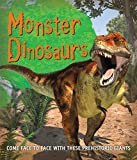 img - for Monster Dinosaurs: Come face to face with these prehistoric giants (Fast Facts) book / textbook / text book
