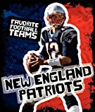 img - for New England Patriots (Favorite Football Teams) book / textbook / text book