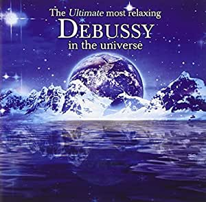 The Ultimate Most Relaxing Debussy In The Universe [2 CD]