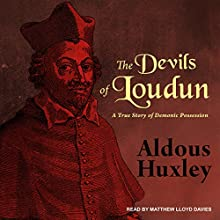 The Devils of Loudun: A True Story of Demonic Possession Audiobook by Aldous Huxley Narrated by Matthew Lloyd Davies