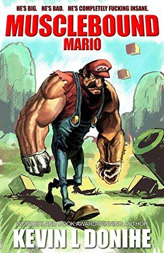 Musclebound Mario [Donihe, Kevin L.] (Tapa Blanda)