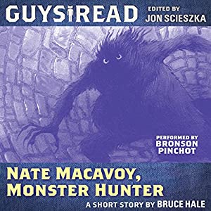 Guys Read: Nate Macavoy, Monster Hunter Audiobook