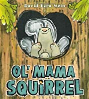 Ol&#39; Mama Squirrel