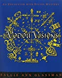 img - for Vodou Visions: An Encounter with Divine Mystery by Sallie Ann Glassman (2014-08-07) book / textbook / text book