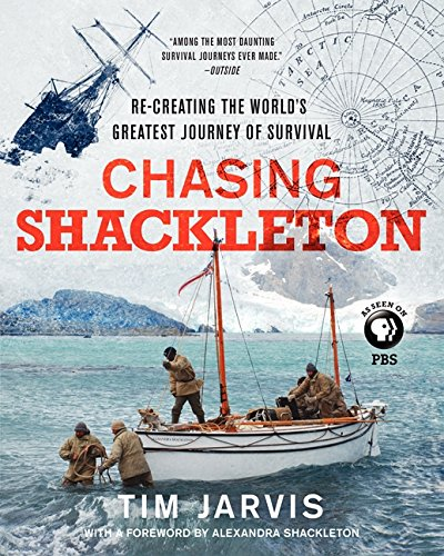 Chasing Shackleton: Re-creating the World's Greatest Journey of Survival PDF