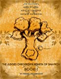 The Judges Chronicles: Rebirth of Shavron (Book 1) (Ages 9&up)
