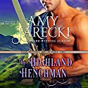 The Highland Henchman: Highland Force, Book 2 (       UNABRIDGED) by Amy Jarecki Narrated by Brad Wills