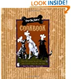 Three Dog Bakery Cookbook: Over 50 Recipes for All-Natural Treats for Your Dog
