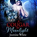 A Cougar By Moonlight: A Paranormal Shifter Romance Audiobook by Jasmine White Narrated by Kalinda Little