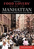 Food Lovers' Guide to® Manhattan: The Best Restaurants, Markets & Local Culinary Offerings