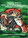 Run, Rasputin Run! (Book 3): Rasputin's Redemption (Bk. 3) (1425110290) by Miller, Jennifer