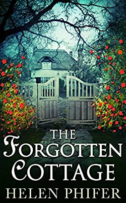 The Forgotten Cottage (The Annie Graham series - Book 3)