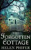The Forgotten Cottage (Annie Graham - Book 3) by Helen Phifer