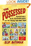 The Possessed: Adventures with Russia...