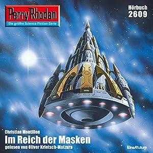 Im Reich der Masken (Perry Rhodan 2609) Hörbuch