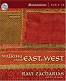Ravi Zacharias Walking from East to West: God in the Shadows