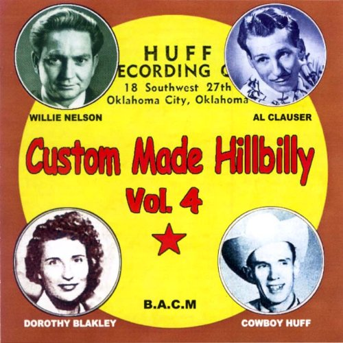 Custom Made Hillbilly Vol. 4 by Hoyt Scroggins & The Saturday Nite Jamboree Boys, Jack Frost, Al Clauser & His Oklahoma Outlaws, Bill Bolan & The Country Melody Boys and Lucky Hill