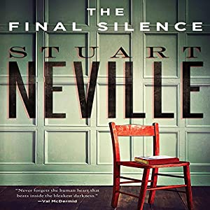 The Final Silence (       UNABRIDGED) by Stuart Neville Narrated by Gerard Doyle
