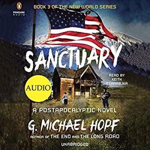 Sanctuary: A Postapocalyptic Novel (The New World, Book 3) | [G. Michael Hopf]