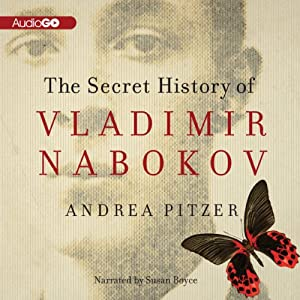 The Secret History of Vladimir Nabokov | [Andrea Pitzer]