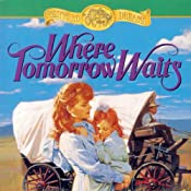 Where Tomorrow Waits: Westward Dreams, Book 3 | Jane Peart