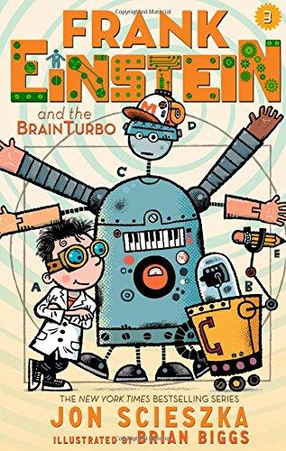 Frank Einstein and the BrainTurbo: Book Three - Jon Scieszka