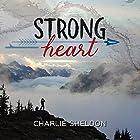 Strong Heart Hörbuch von Charlie Sheldon Gesprochen von: Laurel Anne White