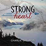Strong Heart | Charlie Sheldon