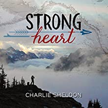 Strong Heart Audiobook by Charlie Sheldon Narrated by Laurel Anne White