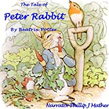 The Tale of Peter Rabbit Audiobook by Beatrix Potter Narrated by Phillip J. Mather