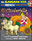 Learn French Through Fairy Tales Cinderella Level 1 (Foreign Language Through Fairy Tales) (Slangman Kids: Level 1)