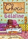Choco et G�latine par Kebbi