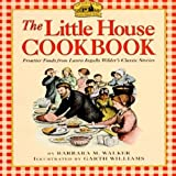 The Little House Cookbook: Frontier Foods from Laura Ingalls Wilders Classic Stories
