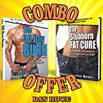 Ultimate Weight Loss - Power Pack: The 30 Day Burn + The Stubborn Fat Cure | Dan Howe