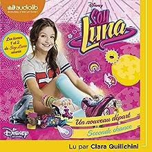 Un nouveau départ / Seconde chance (Soy Luna 1 + 2) | Livre audio Auteur(s) :  Walt Disney, Anke Sierian Narrateur(s) : Clara Quilichini