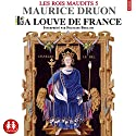 La louve de France (Les rois maudits 5) Audiobook by Maurice Druon Narrated by François Berland