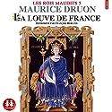 La louve de France (Les rois maudits 5) | Livre audio Auteur(s) : Maurice Druon Narrateur(s) : François Berland