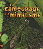 Le Camouflage Et Le Mimetisme (Le Petit Monde Vivant / Small Living World) (French Edition)