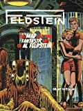 img - for Feldstein: The Mad Life and Fantastic Art of Al Feldstein! (Hardback) - Common book / textbook / text book