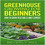Greenhouse Growing for Beginners |  Beverly Hill