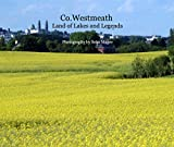 img - for Co.Westmeath Land of Lakes and Legends book / textbook / text book
