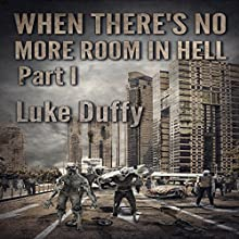 When There's No More Room in Hell (       UNABRIDGED) by Luke Duffy Narrated by Jack Wynters