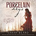 Porcelain Keys Audiobook by Sarah Beard Narrated by Heather Masters