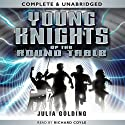 Young Knights of the Round Table Audiobook by Julia Golding Narrated by Richard Coyle
