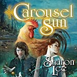 Carousel Sun: Archer's Beach, Book 2 (       UNABRIDGED) by Sharon Lee Narrated by Elisabeth Rodgers