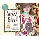 Sew Tina!: 30 Cute Projects & Adorable Decor Items for Kids
