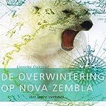 Overwintering op Nova Zembla [Wintering on Novaya Zemlya] | Lieneke Dijkzeul