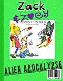 Zack & Zoeys Alien Apocalypse -or- Alien Busting Ninja Adventure (Z&Z Book 1)