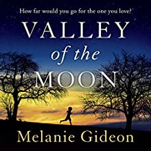 Valley of the Moon Audiobook by Melanie Gideon Narrated by William Hope, Laurel Lefkow